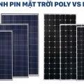 Phân tích, so sánh tấm pin năng lượng mặt trời Mono và Poly? Chọn pin nào là phù hợp nhất? -